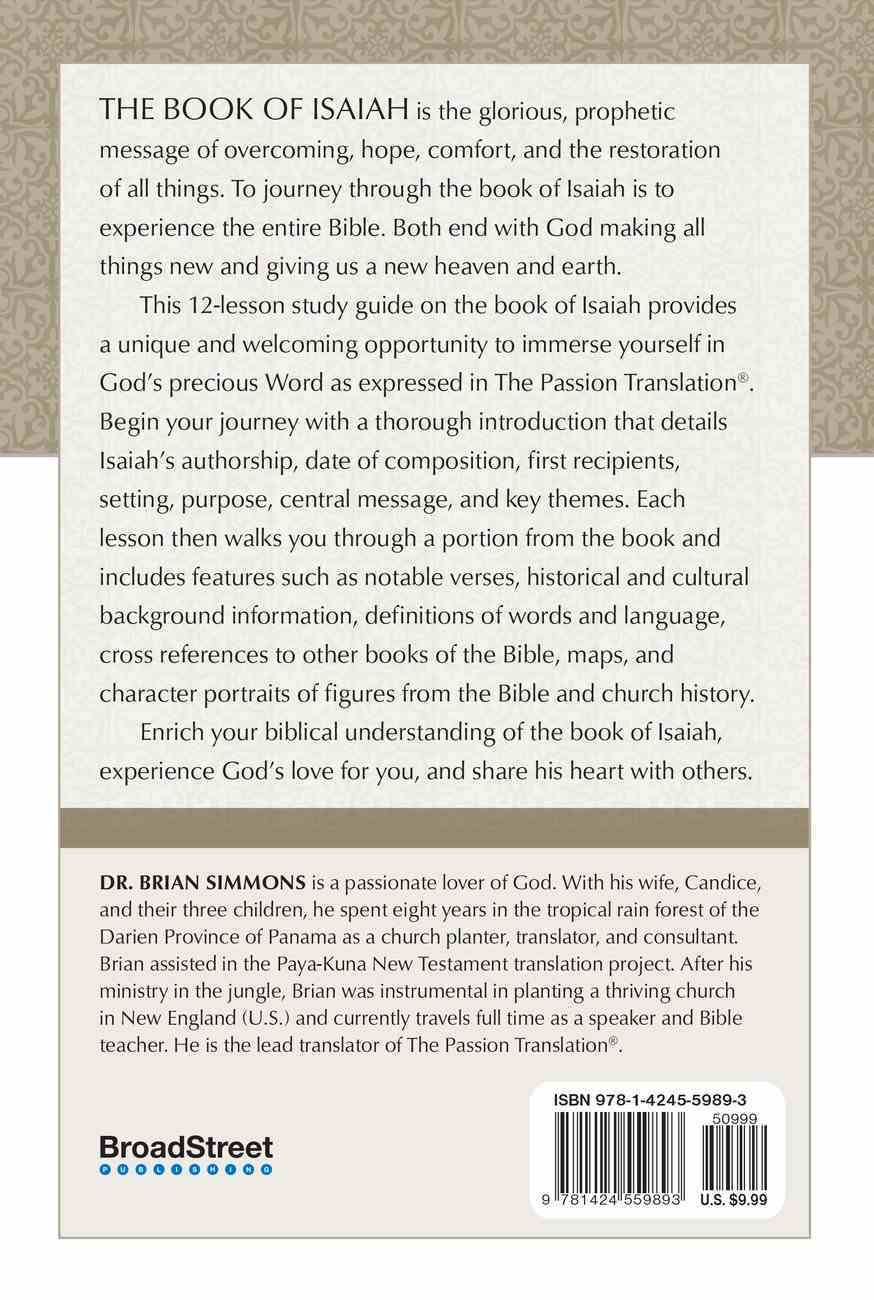 Book of Isaiah, the (TPT) (12 Lesson Bible Study) (The Passionate Life Bible Study Series) Paperback