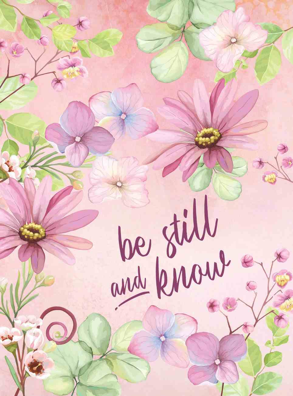 Be Still and Know Journal, Floral Hardback