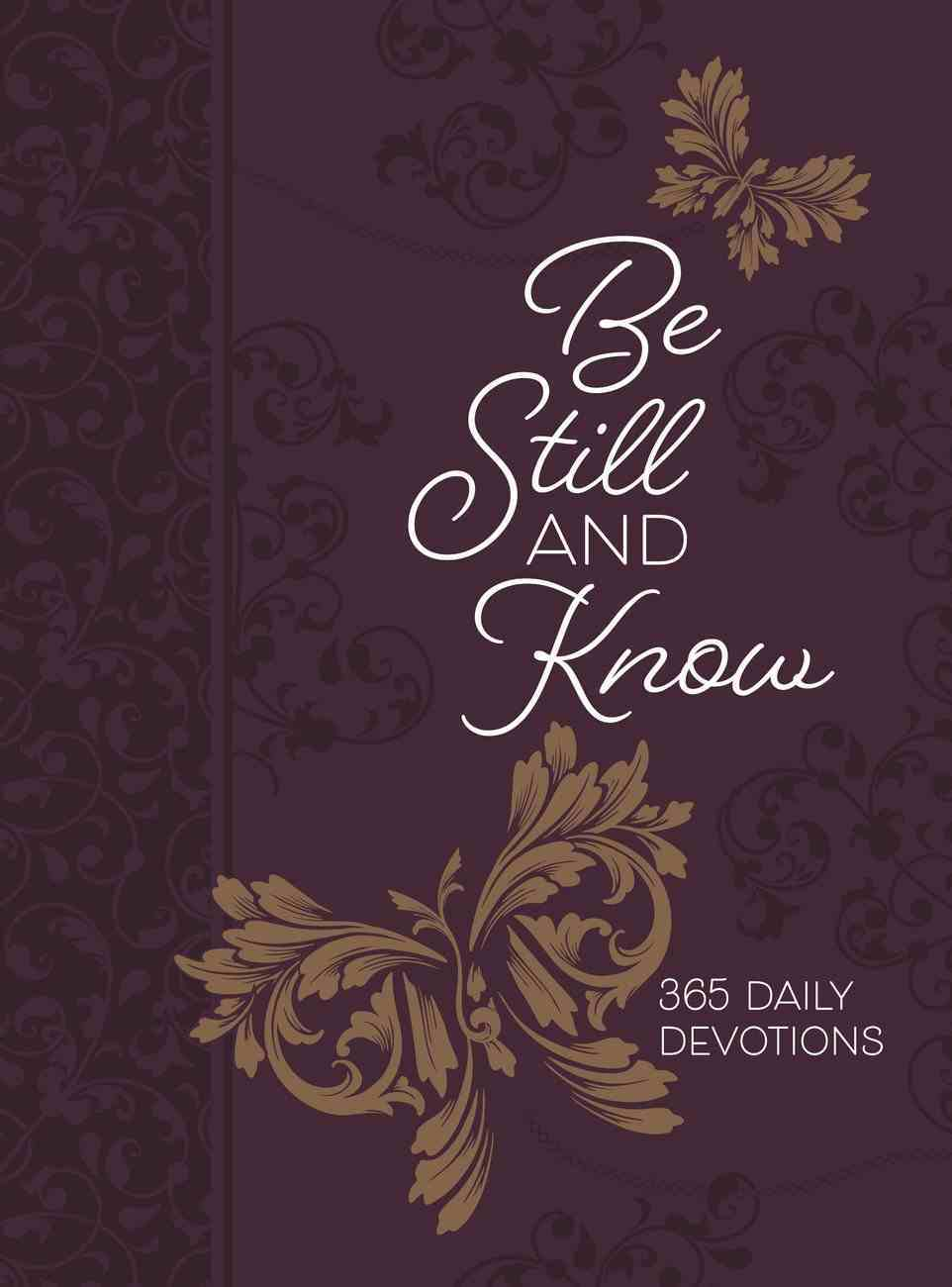 Be Still and Know: 365 Daily Devotions Imitation Leather