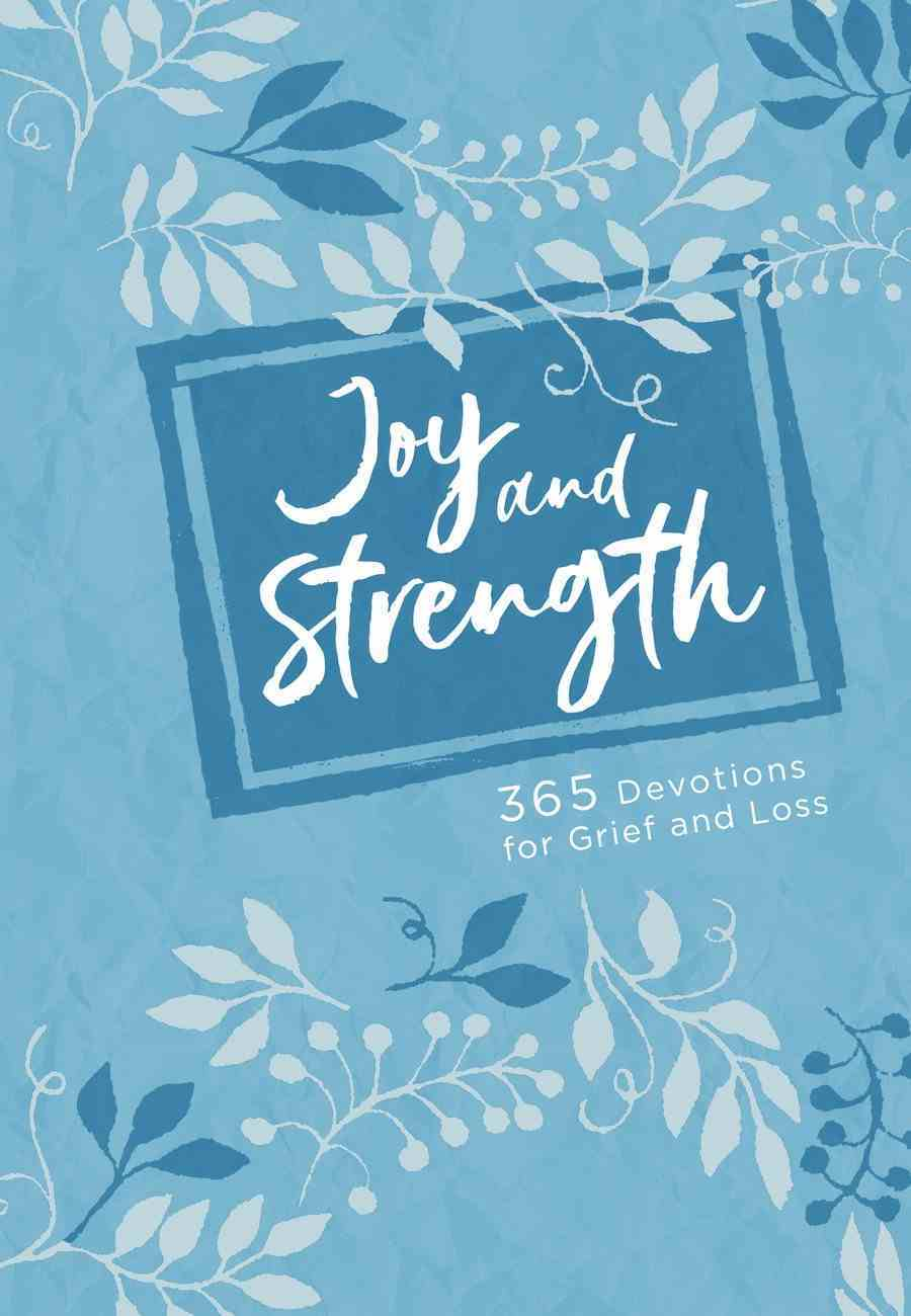 Joy and Strength: 365 Devotions For Grief and Loss Imitation Leather