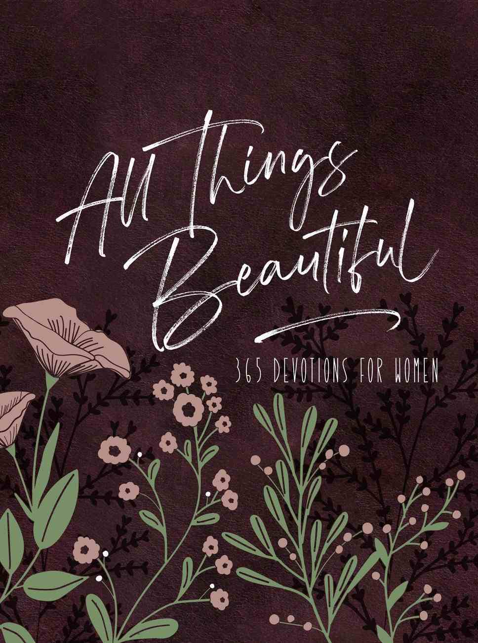 All Things Beautiful: 365 Daily Devotions (Ziparound) Imitation Leather