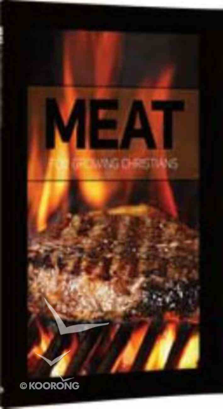 Meat : For Growing Christians (Student Booklet, 8 Lessons) (#02 in Basic Discipleship - Postive Action Series) Paperback