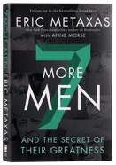 Seven More Men: And the Secret of Their Greatness Hardback