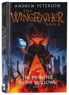 The Monster in the Hollows (#03 in The Wingfeather Saga Series) Hardback