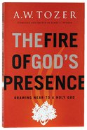 Ntcs: The Fire of God's Presence: Drawing Near to a Holy God Paperback