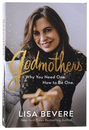 Godmothers: Why You Need One. How to Be One. Paperback