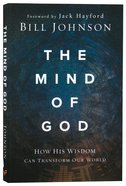 The Mind of God: How His Wisdom Can Transform Our World Paperback