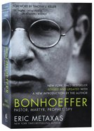 Bonhoeffer: Pastor, Martyr, Prophet, Spy Paperback