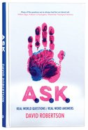 A.S.K.: Real World Questions / Real Word Answers (Ask Seek Knock) Paperback