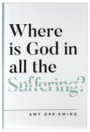 Where is God in All the Suffering? Paperback