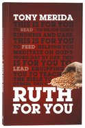 Ruth For You: Revealing God's Kindness and Care (God's Word For You Series) Paperback