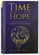 A Time to Hope: 365 Daily Devotions From Genesis to Revelation Hardback