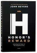 Honor's Reward: Unlocking the Power of This Forgotten Virtue Paperback
