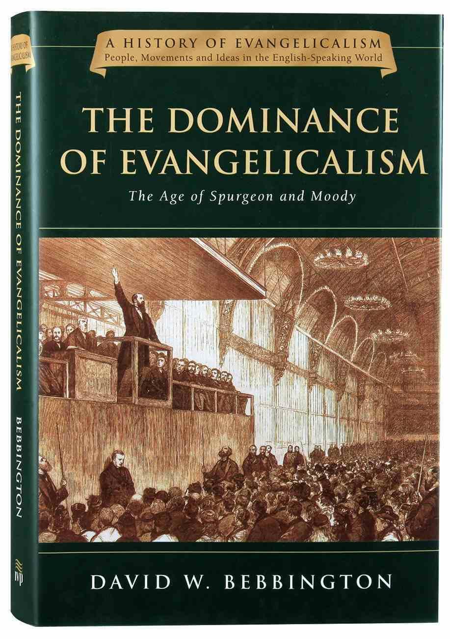 The Dominance of Evangelicalism (#02 in History Of Evangelicalism Series) Hardback
