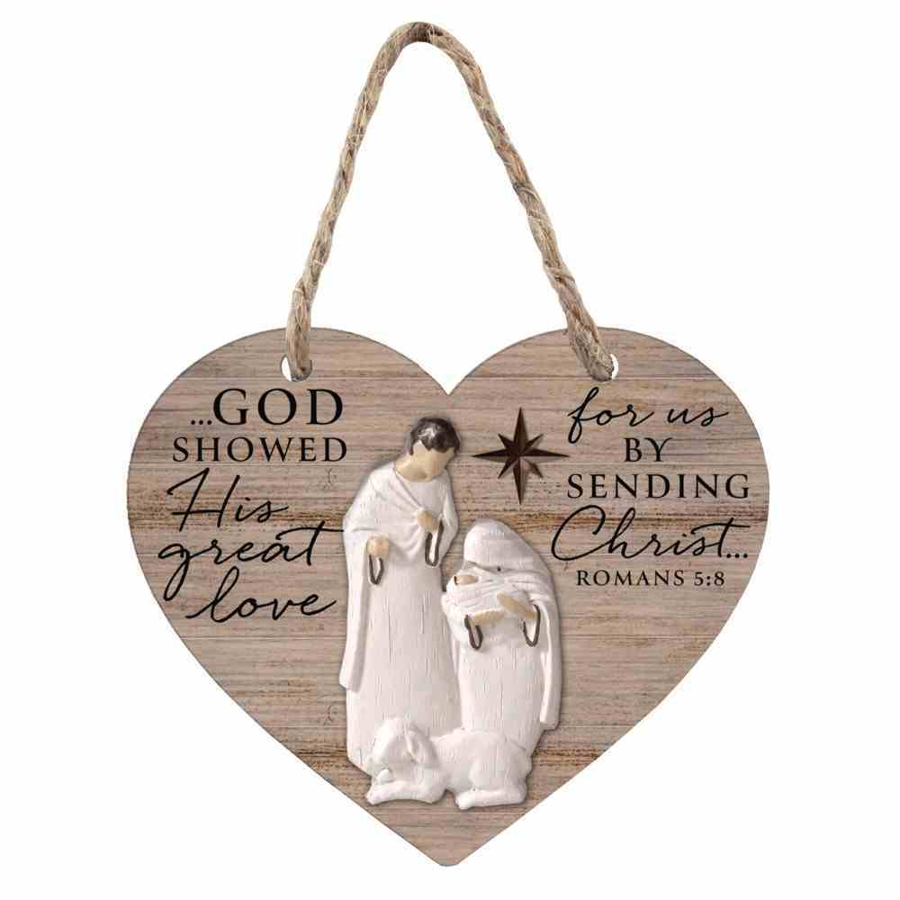 Christmas Mdf/Resin Ornament: Rustic Holy Family Heart, Romans 5:8 Homeware