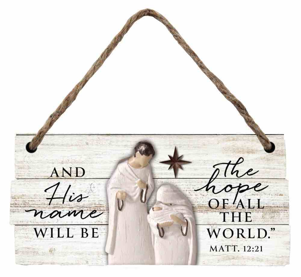 Christmas Mdf/Resin Ornament: Rustic Holy Family Plaque, Matthew 12:21 Homeware