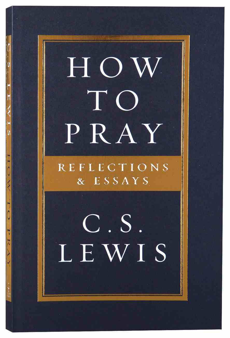 How to Pray: Reflections & Essays Paperback