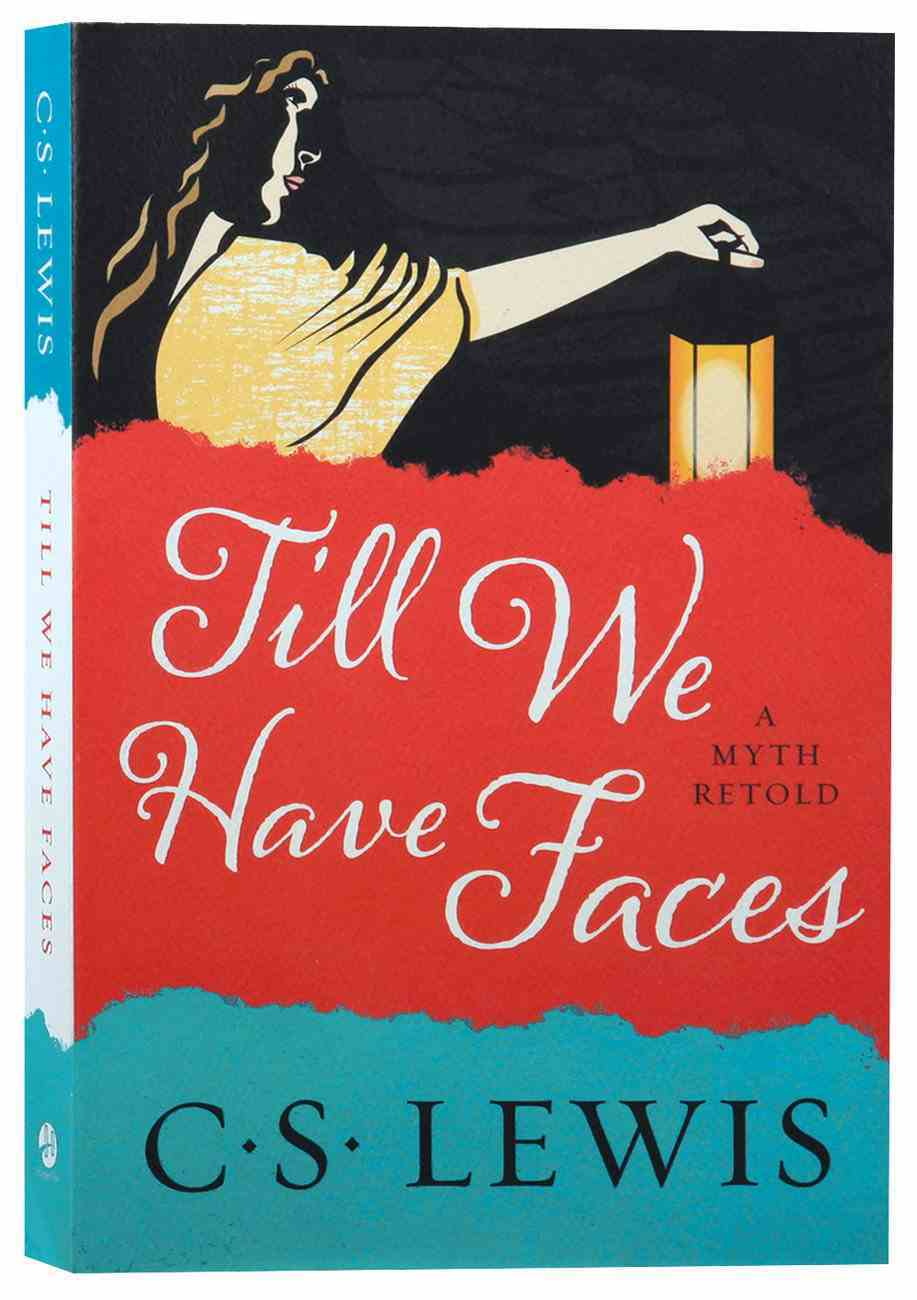 Till We Have Faces: A Myth Retold Paperback