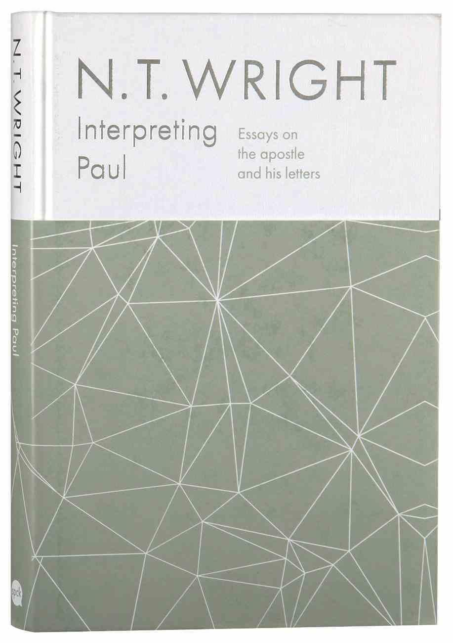 Interpreting Paul: Essays on the Apostle and His Letters, 2014-2018 Hardback