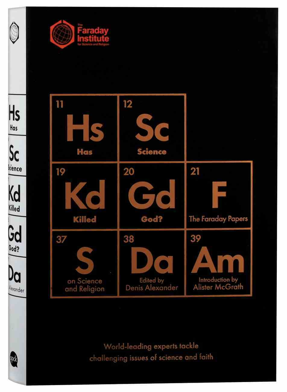 Has Science Killed God?: And Other Essays From the Faraday Institute Hardback