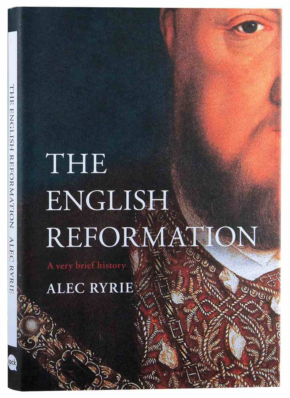The English Reformation (A Very Brief History Series) Hardback