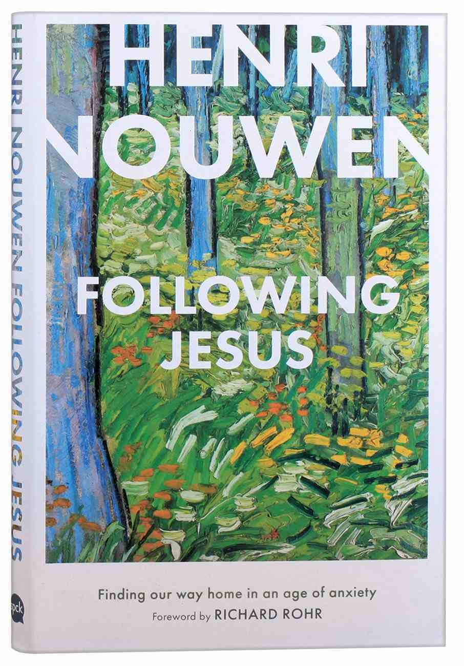 Following Jesus: Finding Our Way Home in An Age of Anxiety Hardback