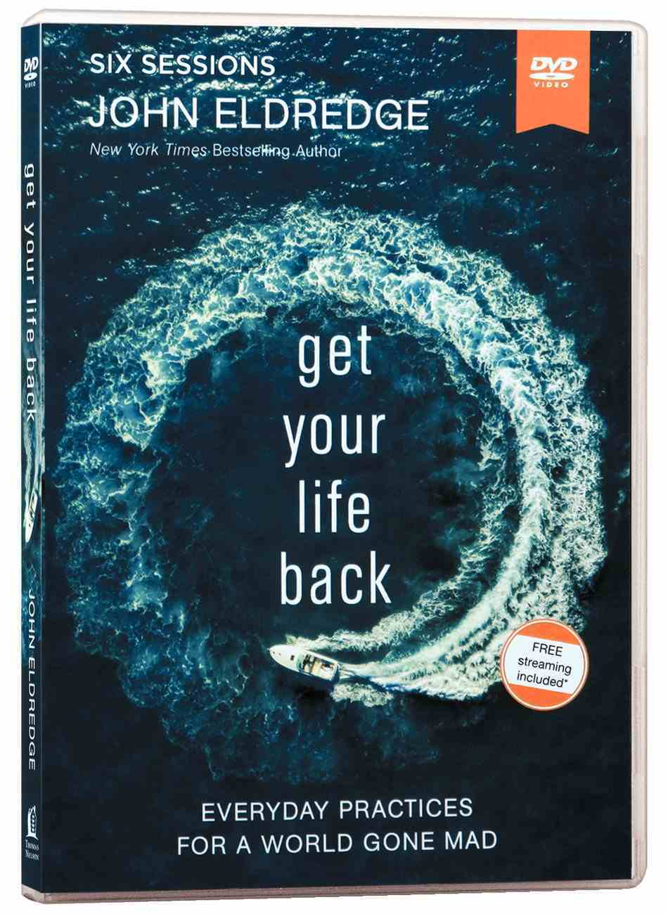 Get Your Life Back: Everyday Practices For a World Gone Mad (Video Study) DVD