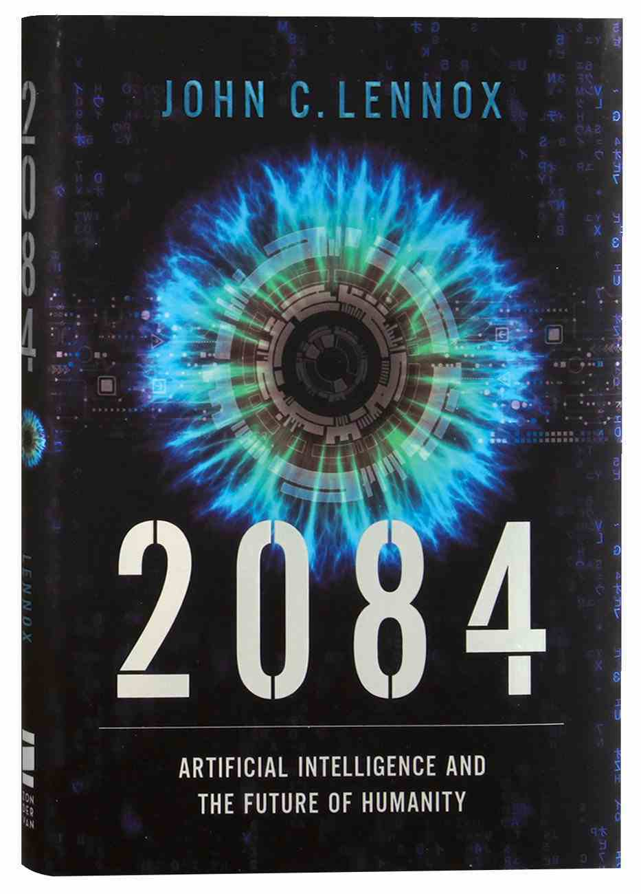2084: Artificial Intelligence and the Future of Humanity Hardback