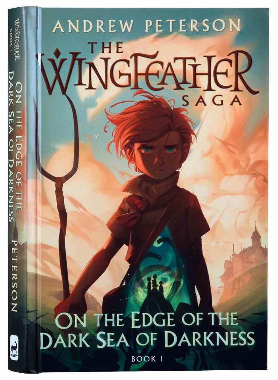 On the Edge of the Dark Sea of Darkness (#01 in The Wingfeather Saga Series) Hardback