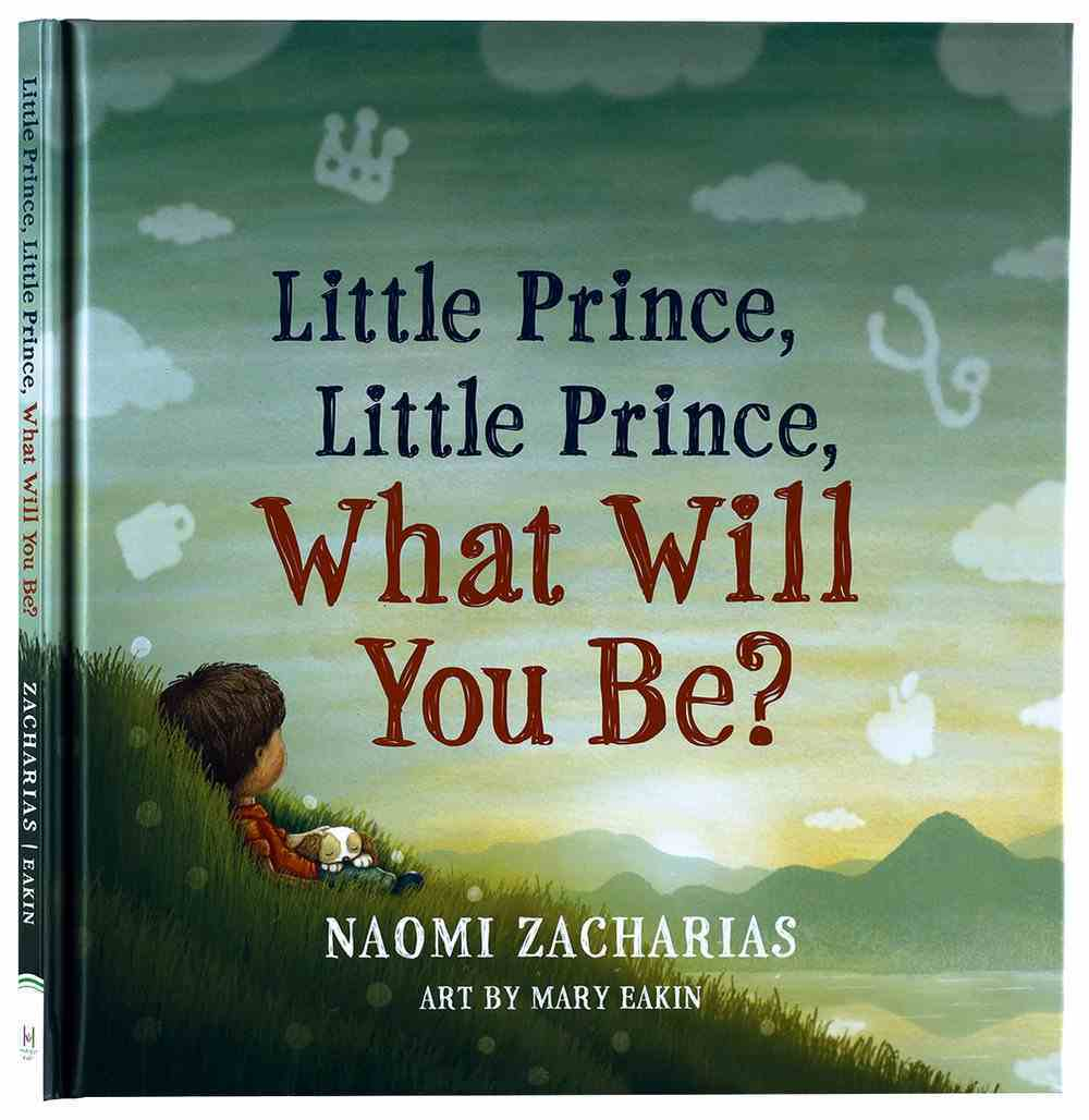 Little Prince, Little Prince: What Will You Be? Hardback