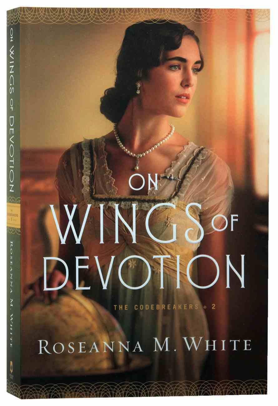 On Wings of Devotion (#02 in The Codebreakers Series) Paperback