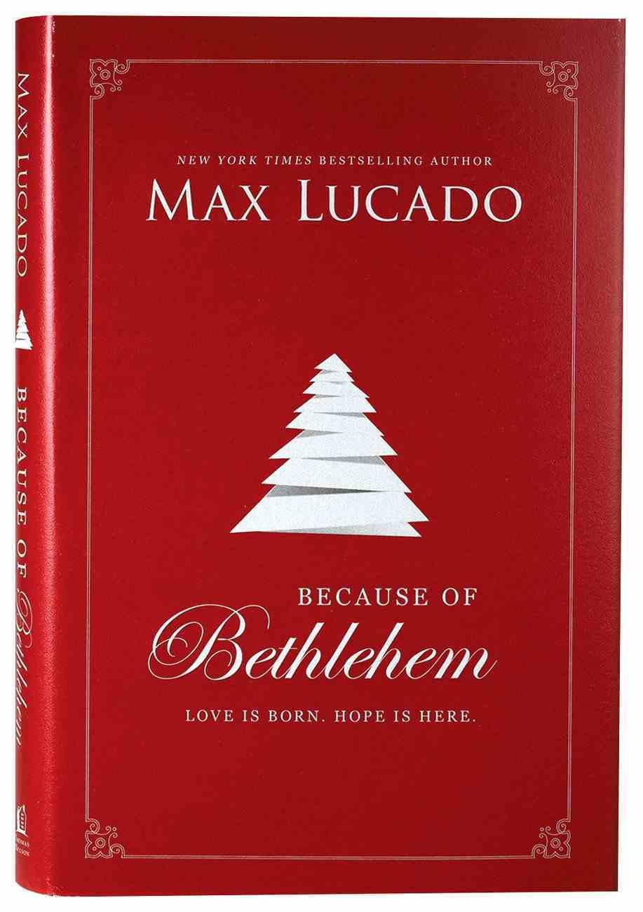 Because of Bethlehem: Love is Born, Hope is Here Hardback