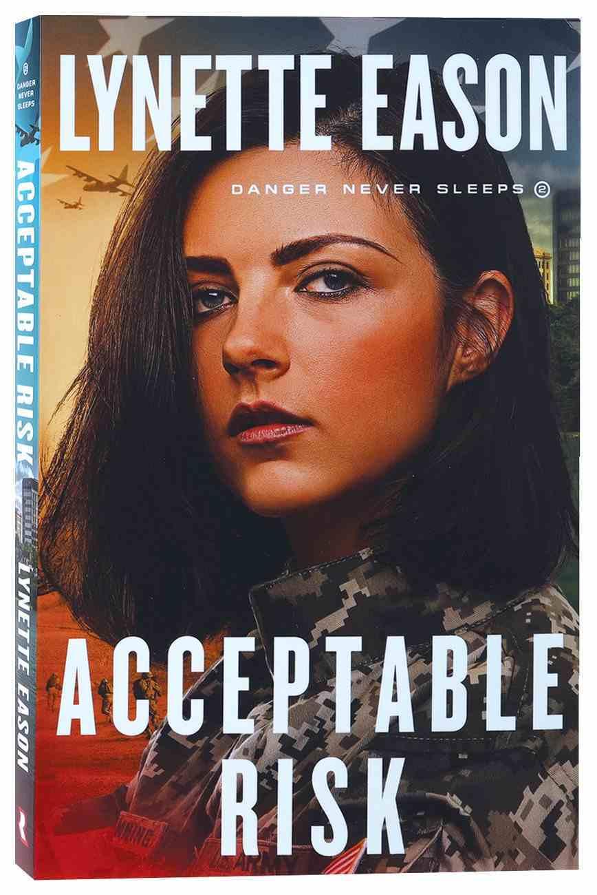 Acceptable Risk (#02 in Danger Never Sleeps Series) Paperback