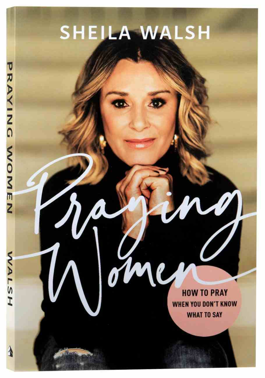 Praying Women: How to Pray When You Don't Know What to Say Paperback