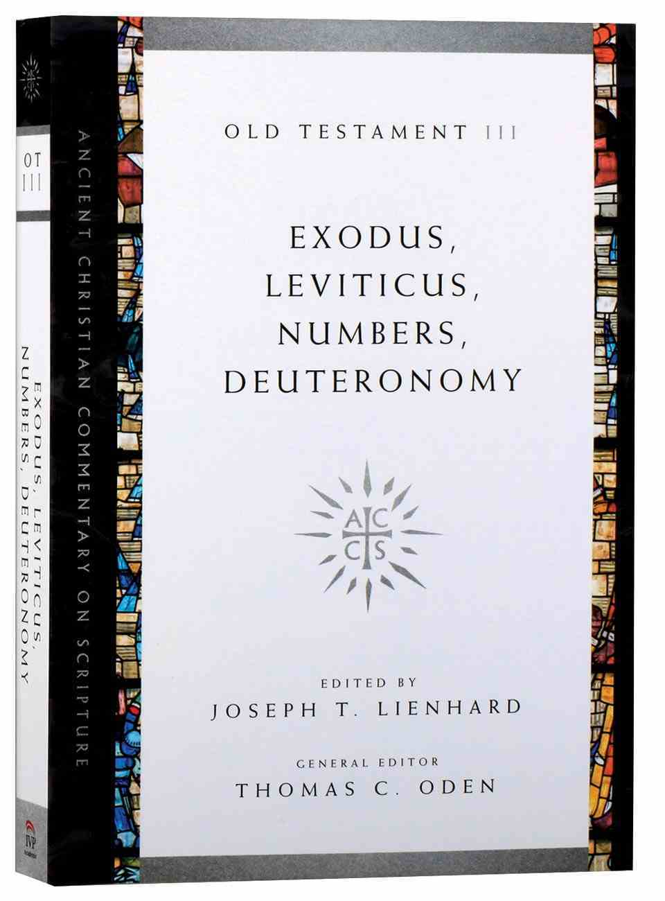 Accs OT: Exodus, Leviticus, Numbers (Ancient Christian Commentary On Scripture: Old Testament Series) Paperback
