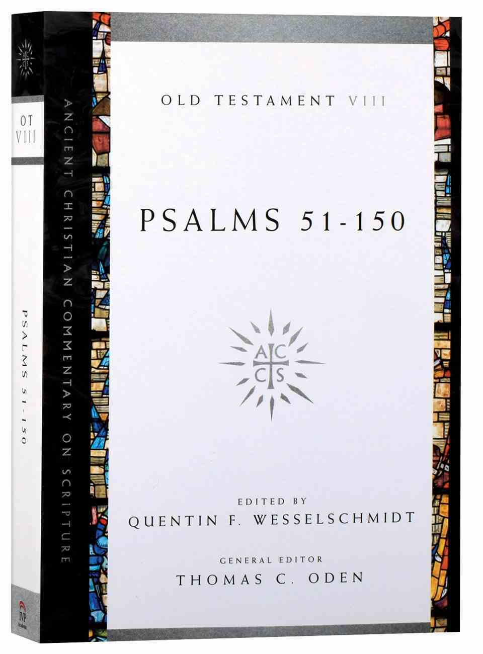 Accs OT: Psalms 51-150 (Ancient Christian Commentary On Scripture: Old Testament Series) Paperback