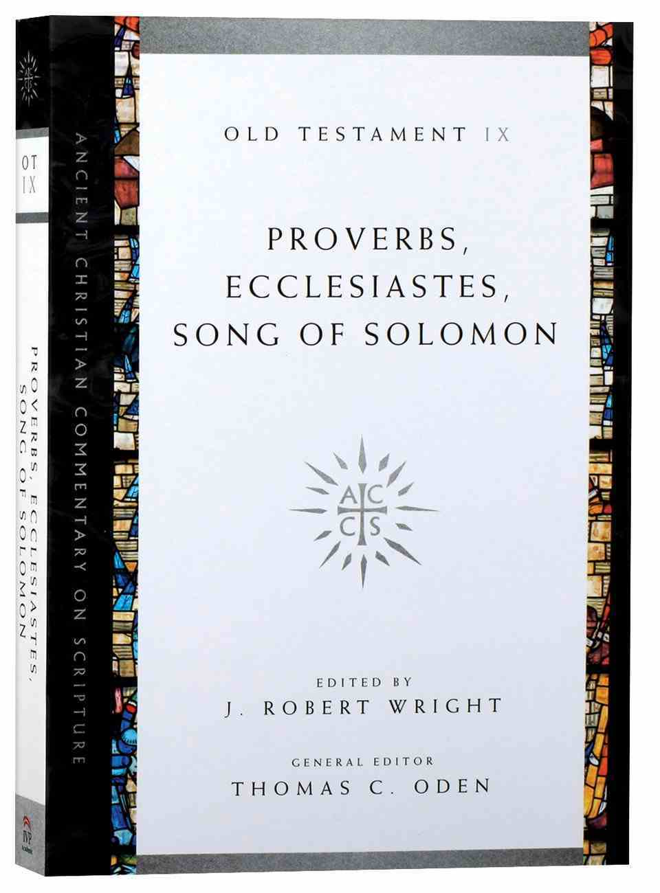Accs OT: Proverbs, Ecclesiastes, Song of Solomon (Ancient Christian Commentary On Scripture: Old Testament Series) Paperback