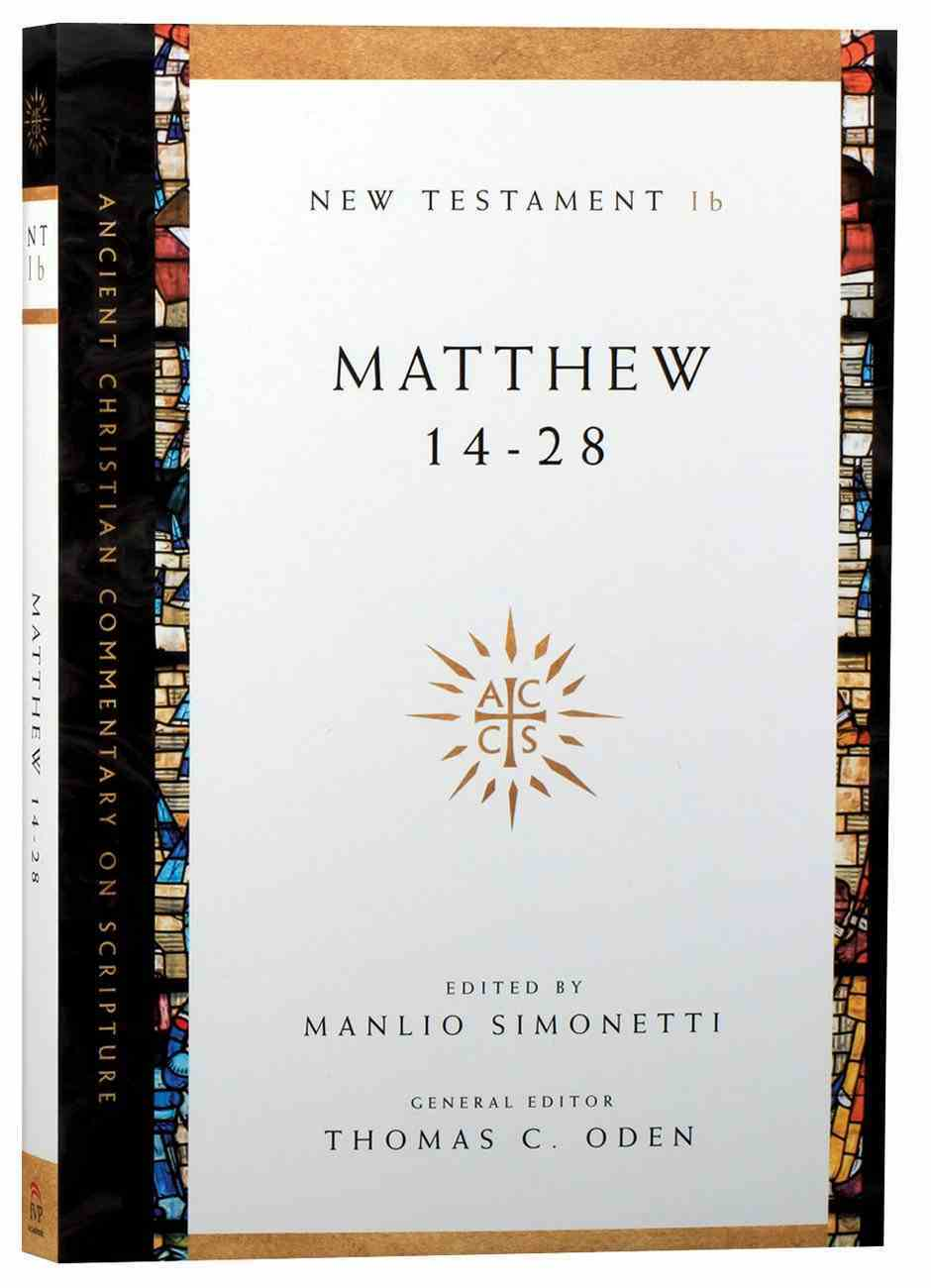 Accs NT: Matthew 14-28 (Ancient Christian Commentary On Scripture: New Testament Series) Paperback