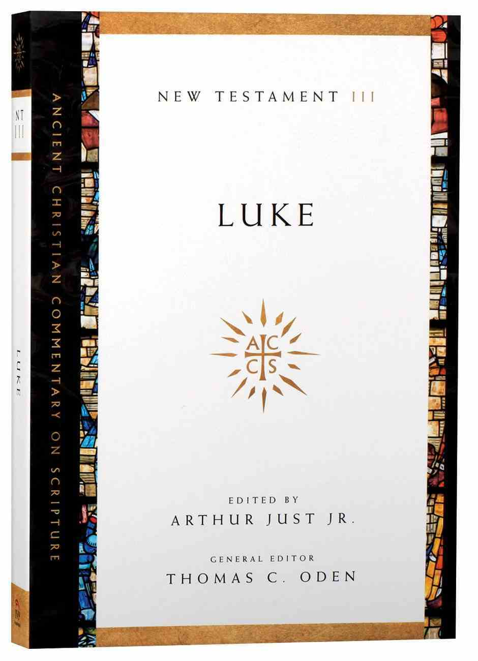 Accs NT: Luke (Ancient Christian Commentary On Scripture: New Testament Series) Paperback