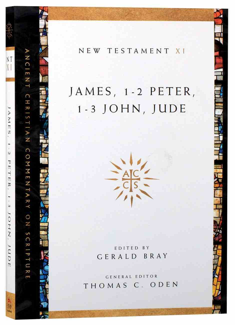 Accs NT: James, 1-2 Peter, 1-3 John, Jude (Ancient Christian Commentary On Scripture: New Testament Series) Paperback