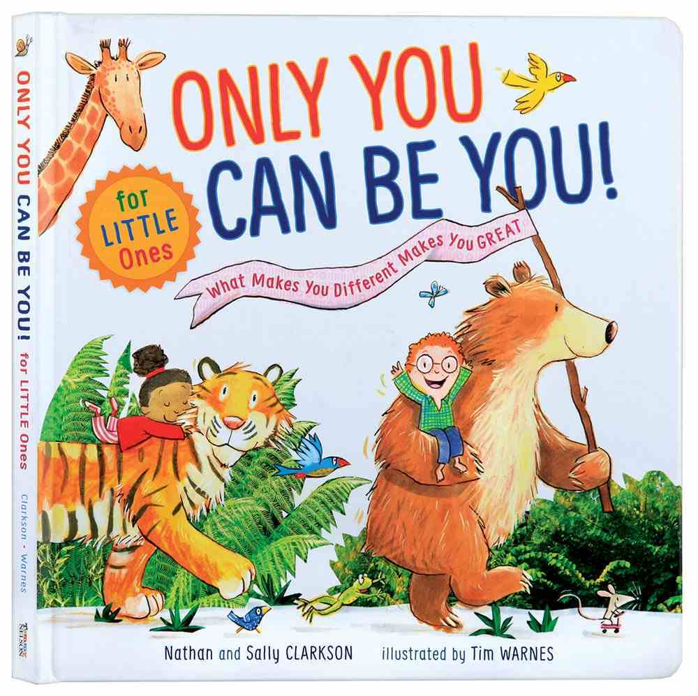 Only You Can Be You For Little Ones: What Makes You Different Makes You Great Board Book