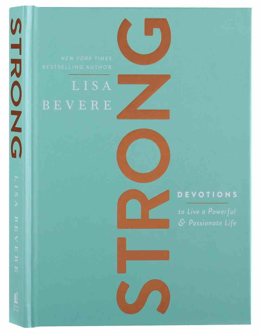 Strong: Devotions to Live a Powerful and Passionate Life Hardback