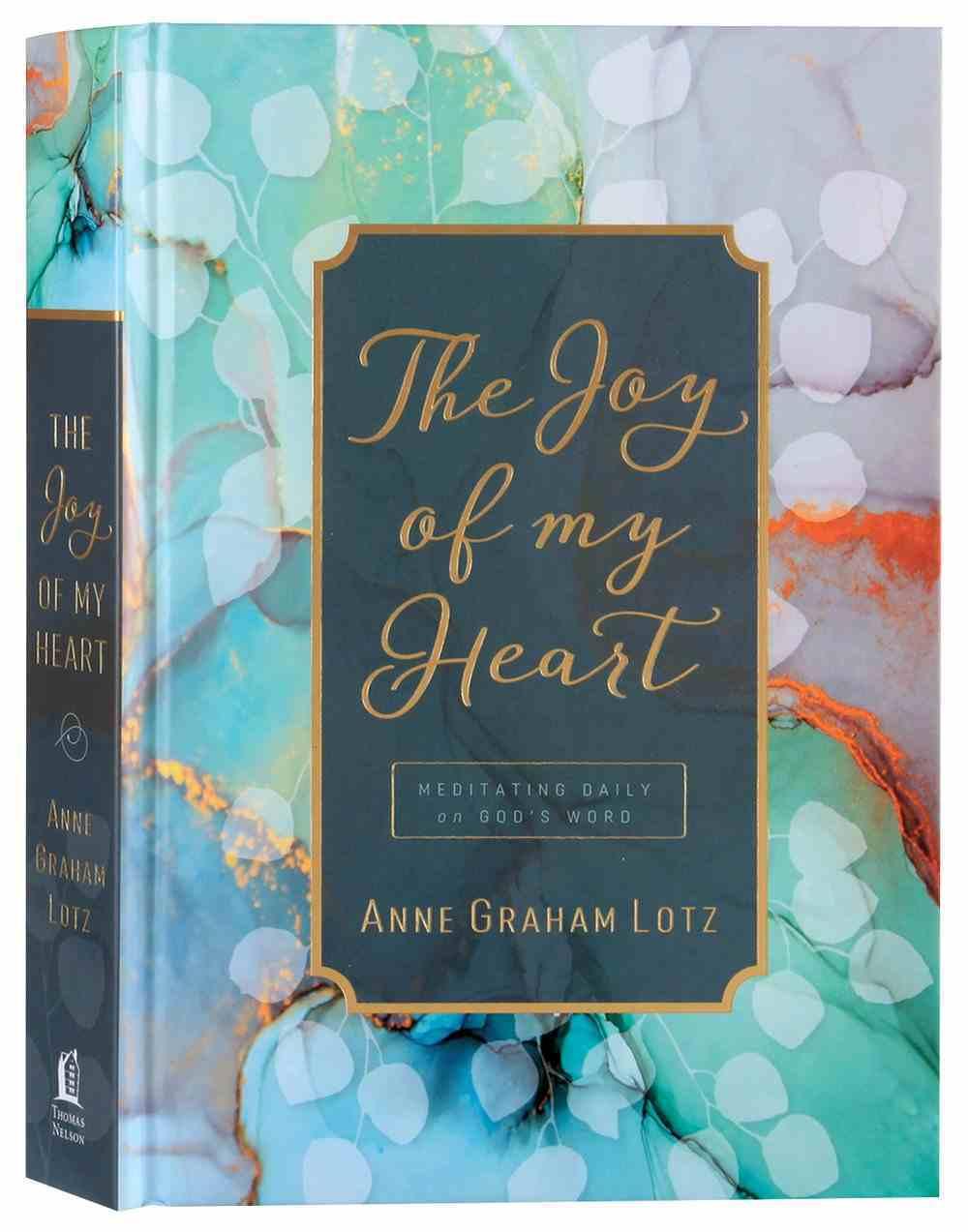 The Joy of My Heart: Meditating Daily on God's Word Hardback