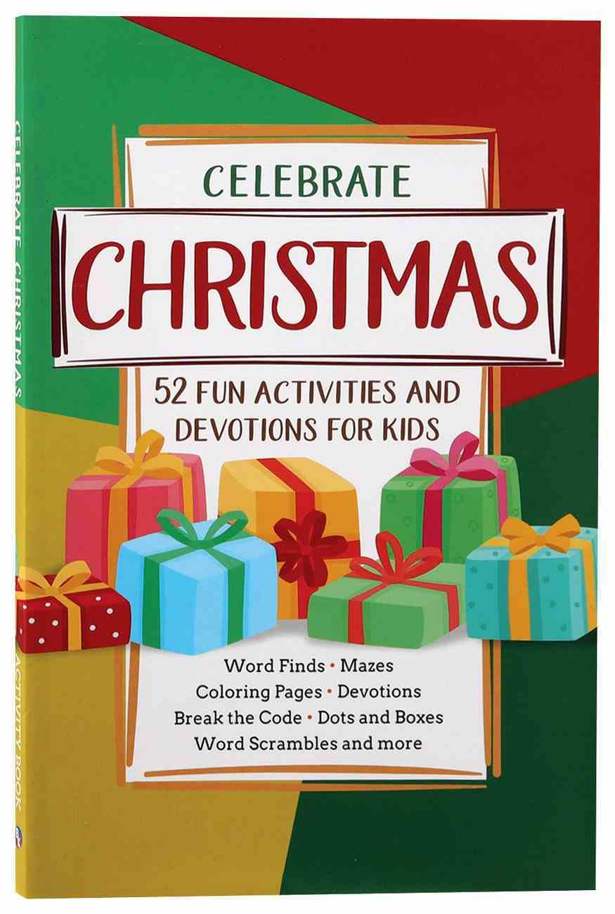 Celebrate Christmas: 52 Fun Activities & Devotions For Kids Paperback