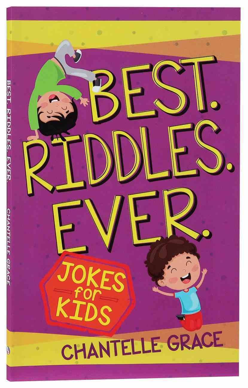 Best. Riddles. Ever: Jokes For Kid Paperback