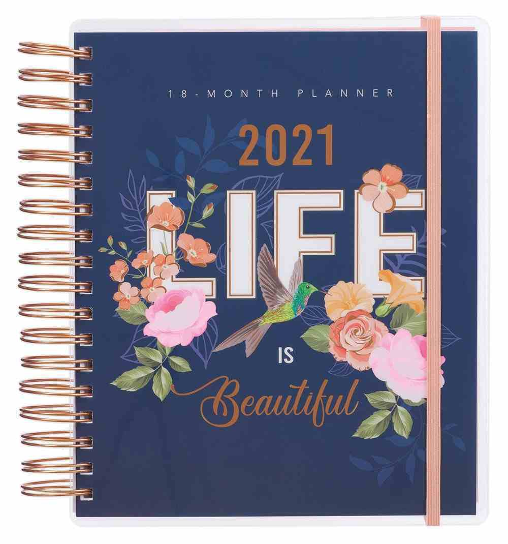 2021 18-Month Diary/Planner: Life is Beautiful (With Elastic Closure) Spiral