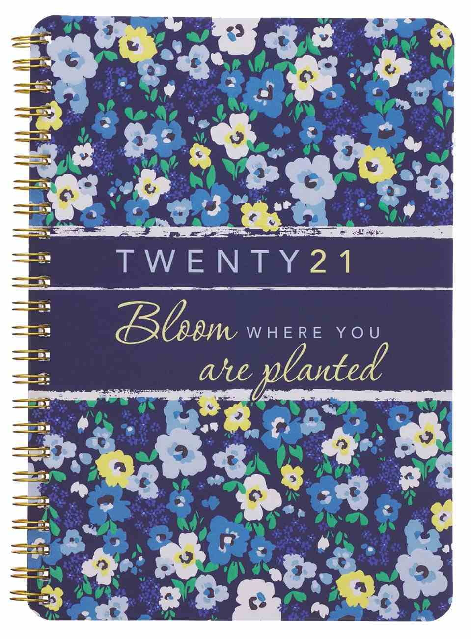 2021 12-Month Daily Diary/Planner: Bloom Where You Are Planted Spiral