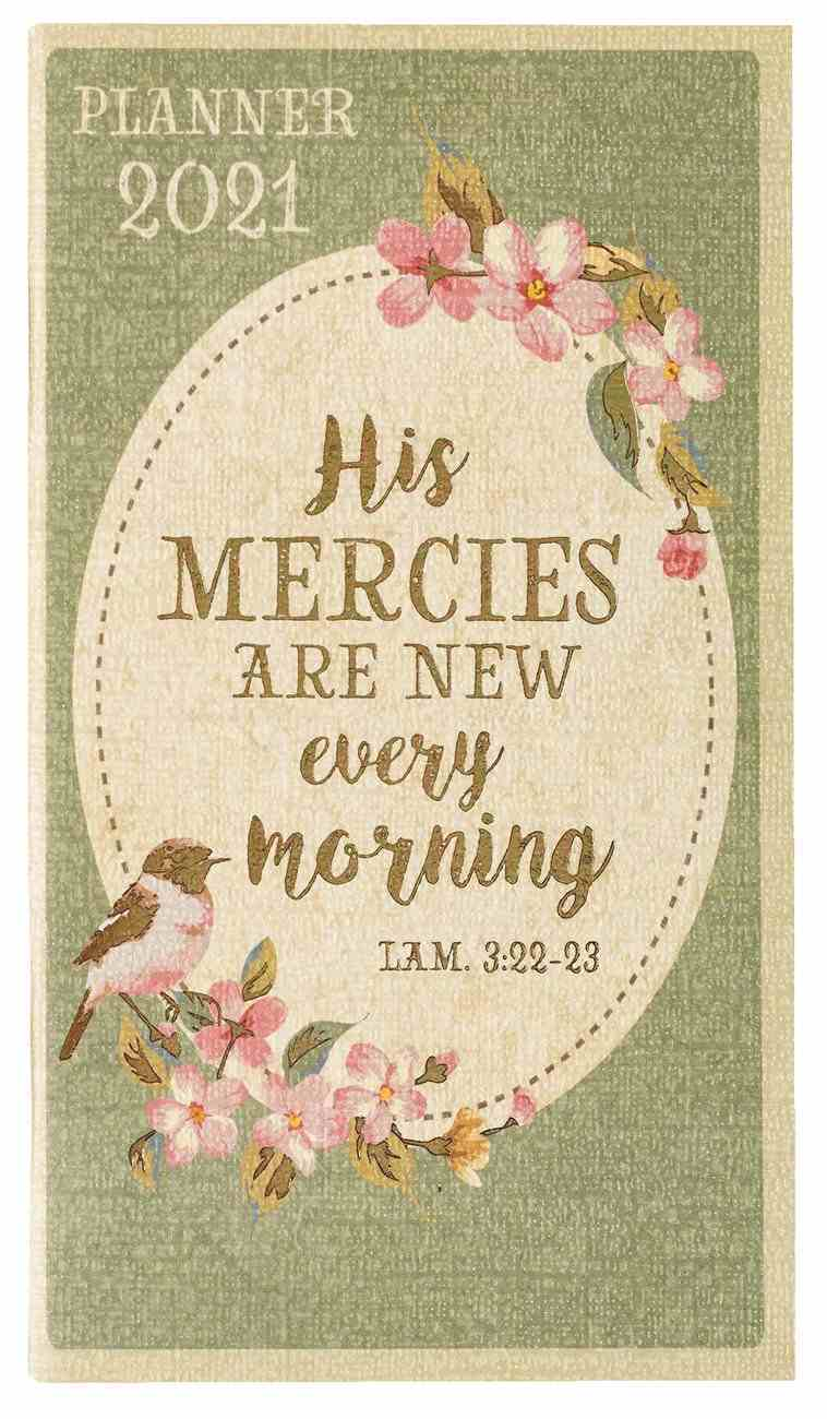2021 24-Month Daily Diary/Planner: His Mercies Are New Every Morning Paperback