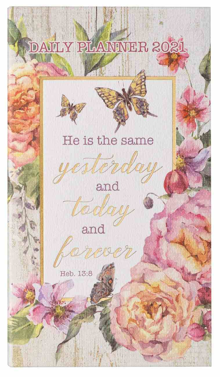 2021 24-Month Daily Diary/Planner: He is the Same Yesterday, Today and Forever Paperback