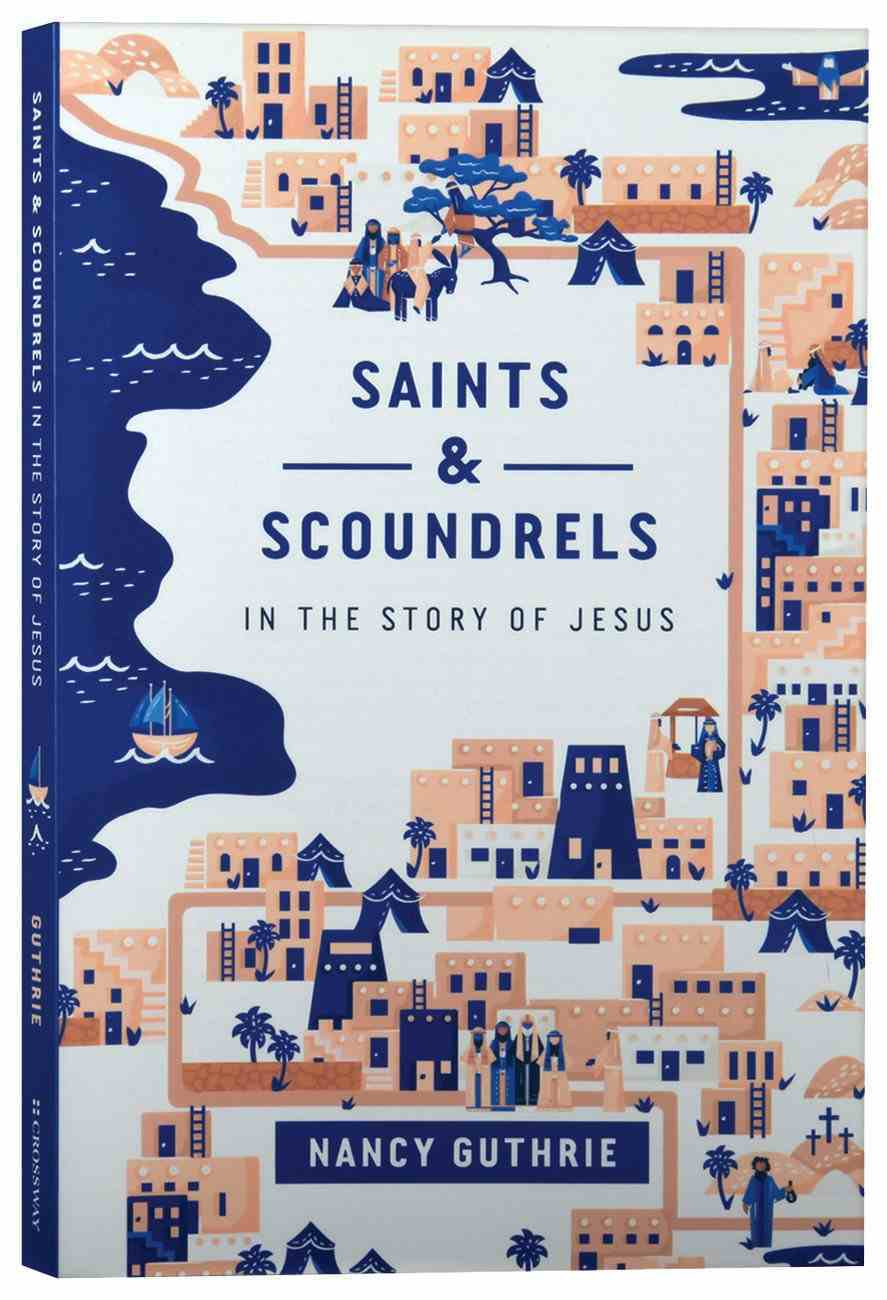 Saints and Scoundrels in the Story of Jesus Paperback